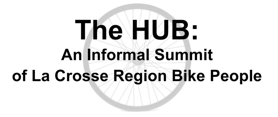 The HUB:  An Informal Summit of La Crosse Region Bike People @ Earl's Grocery and Saloon   La Crosse   Wisconsin   United States
