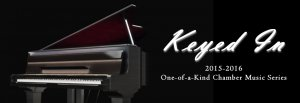 One-of-A-Kind Chamber Music: Keyed In- Piano Series @ Viterbo Fine Arts Center Recital Hall | La Crosse | Wisconsin | United States