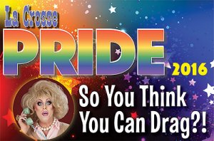 So You Think You Can Drag?! @ La Crosse Center   La Crosse   Wisconsin   United States