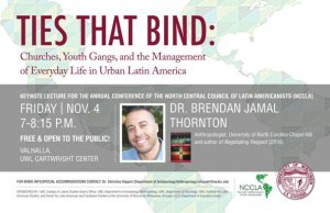 Ties that Bind: Churches, Youth Gangs, and the Management of Everyday Life in Urban Latin America @ Valhalla, Cartwright Center, University of Wisconsin - La Crosse | La Crosse | Wisconsin | United States