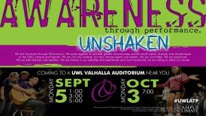 Awareness through Performance: Unshaken (Encore) @ University of Wisconsin-La Crosse, Cartwright Center, Valhalla Auditorium | La Crosse | Wisconsin | United States