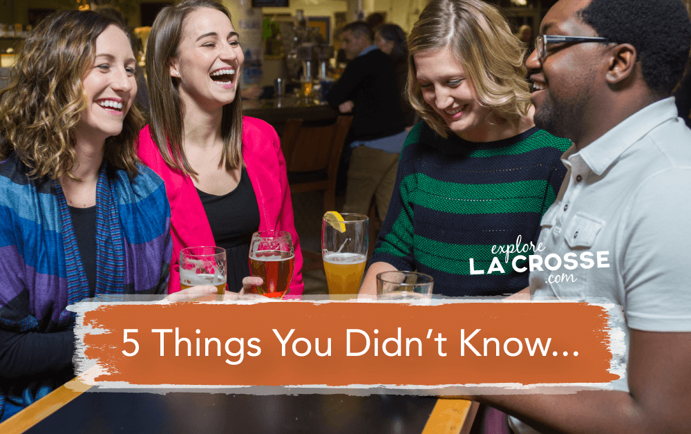 5 Things You Didn't Know About the La Crosse Region